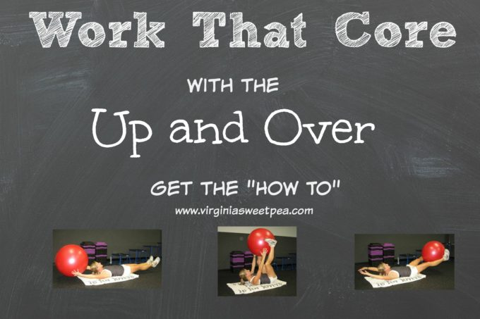 Work That Core with the Up and Over by virginiasweetpea.com