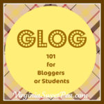 Blogging and Glogging (Have you heard of a Glog?)