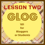 Glogging 101: Lesson Two