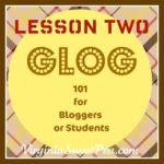 Glogging 101: Lesson Two