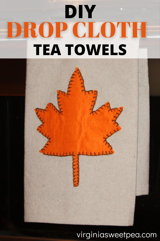 DIY Drop Cloth Tea Towel - Learn how to make a tea towel using a drop cloth and how to add a felt cut out for any season. #diyteatowel #teatowel #fallcraft via @spaula