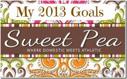 Sweet Pea's 2013 Goals