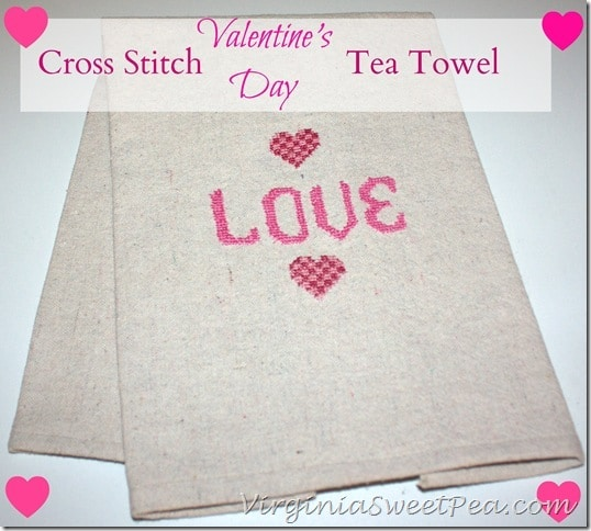 Cross Stitch Valentine's Day Towel - Cross Stitch a Valentine's Day design on a drop cloth scrap to create this cute tea towel. It looks great hanging from your stove or on display in your kitchen or bathroom counter. virginiasweetpea.com