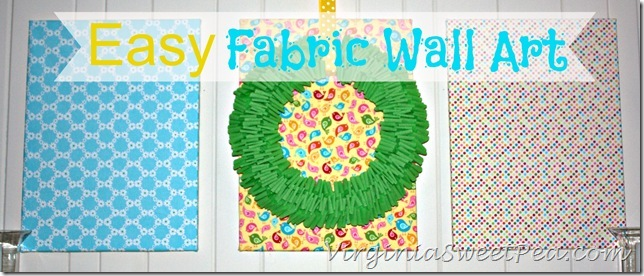 Fabric Wall Art easy fabric wall art - sweet pea
