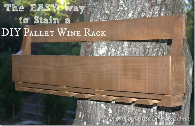 The Easy Way to Stain a DIY Pallet Wine Rack by virginiasweetpea.com