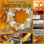 7 Inspiring Thanksgiving Ideas