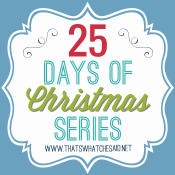 25-Days-of-Christmas-Series-at-thatswhatchesaid_