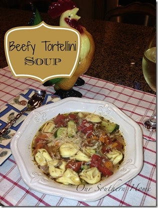 Beefy Tortellini Soup by Our Southern Home
