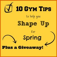 10 Gym Tips to help you Shape Up for Spring