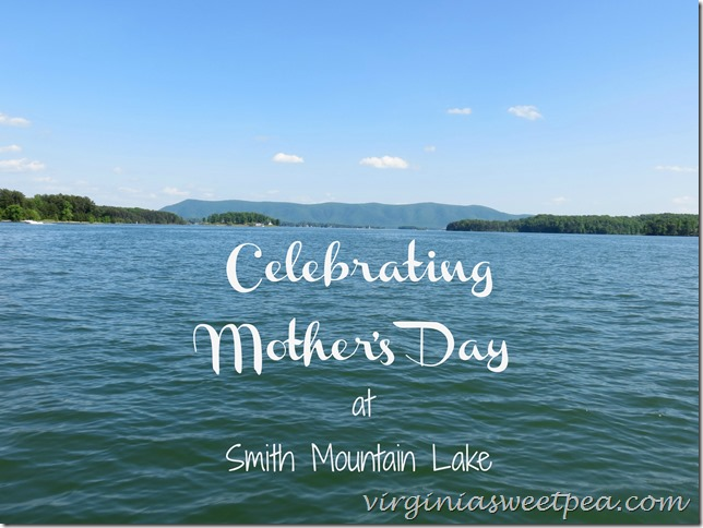 Celebrating Mother's Day at Smith Mountain Lake, VA