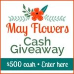 May Flowers $500 Cash Giveaway
