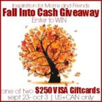 Fall Into Cash Giveaway – Win one of two $250 Visa Gift Cards
