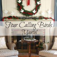Four Calling Birds Mantel by virginiasweetpea.com
