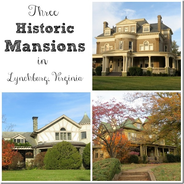 Three Historic Mansions in Lynchburg VA by virginiasweetpea.com