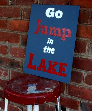 "A ""Go Jump in the Lake"" sign is perfect for summer decor. Make your own using the provided printable. virginiasweetpea.com"