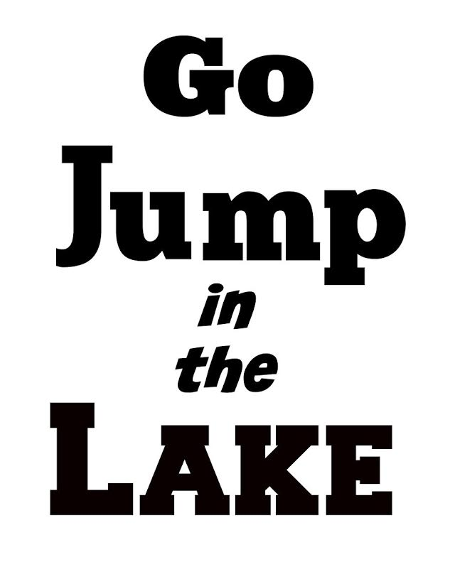 Go Jump in the Lake Printable