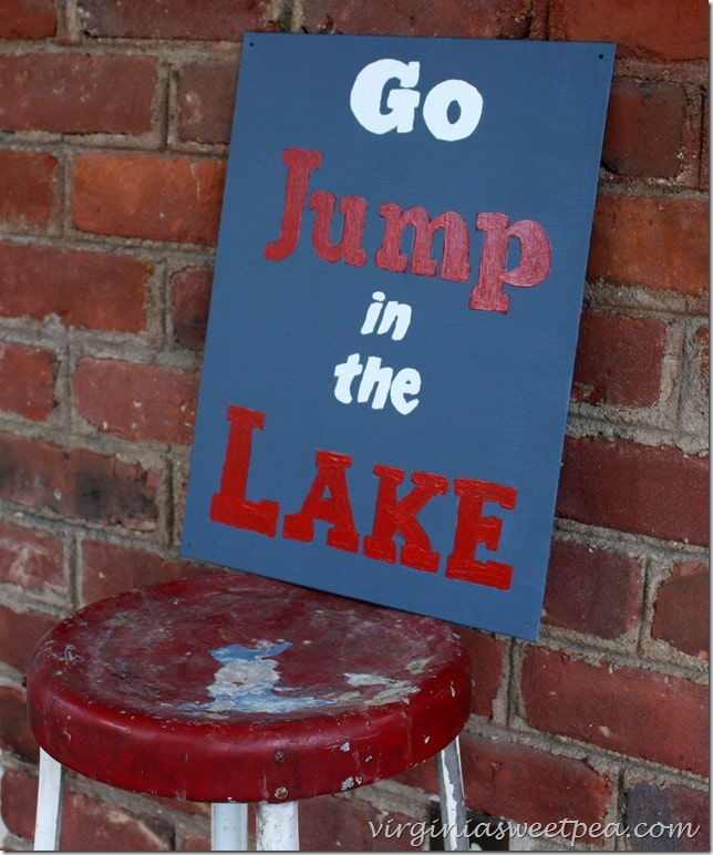 "Make your own ""Go Jump in the Lake"" sign. Print, transfer, paint and you'll have your own sign for your home. virginiasweetpea.com"