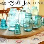 Vintage Ball Jar Centerpiece