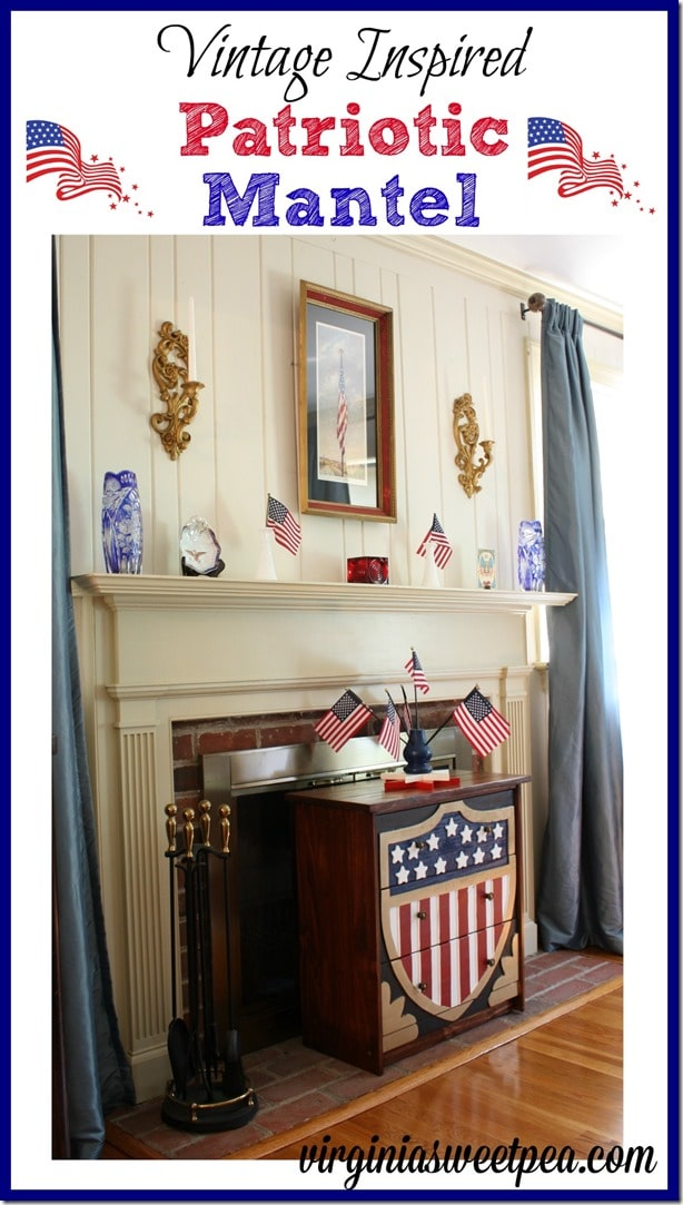 Vintage Inspired Patriotic Mantel - Family items, mostly vintage, and a few handmade things make a patriotic mantel to honor July 4. virginiasweetpea.com