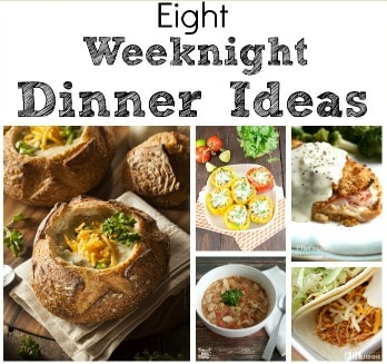 Eight Weeknight Dinner Ideas