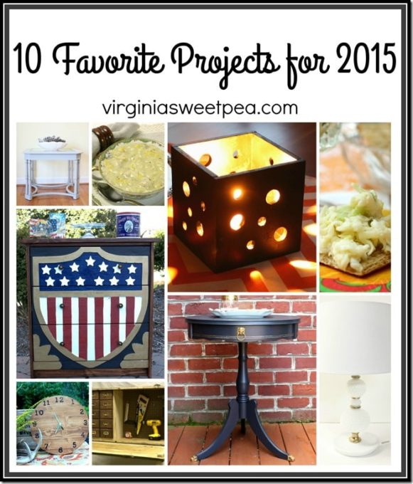 These are my 10 favorite projects for 2015. They include 8 DIY projects and 2 favorite recipes.