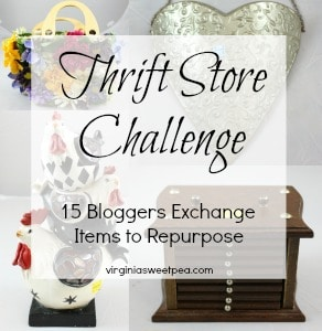 Thrift Store Challenge - 15 bloggers spend $15 at the thrift store, send items to each other with the challenge to repurpose them.