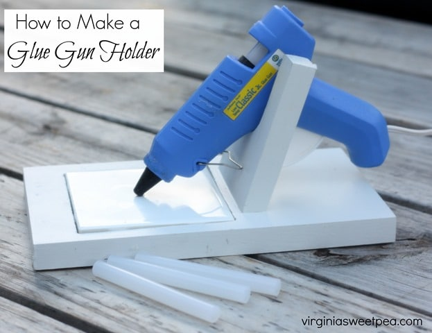 Learn how to make a glue gun holder. Get the step-by-step directions at virginiasweetpea.com.