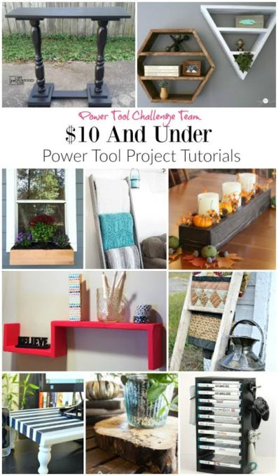 $10 and Under Power Tool Project Tutorials