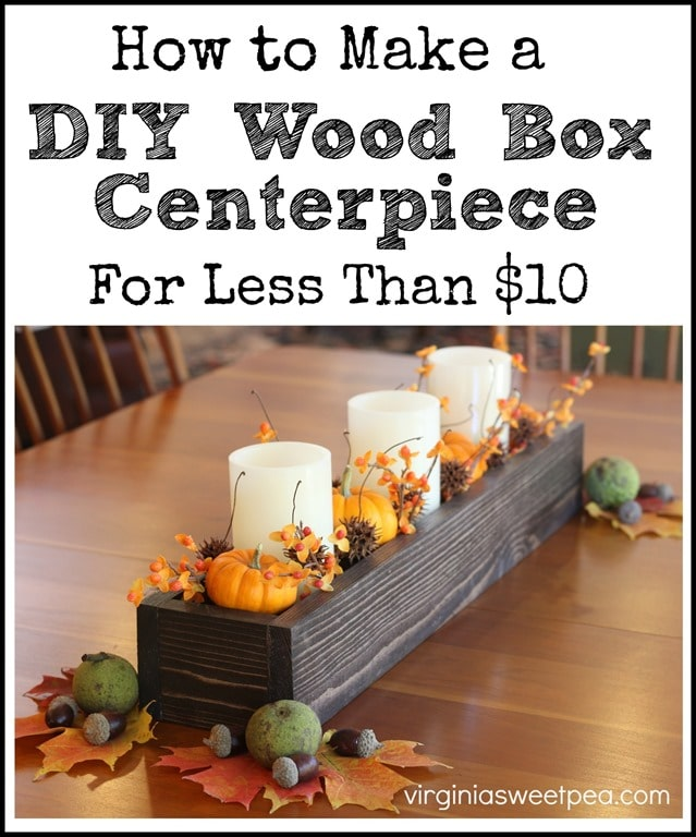 DIY Wood Box Centerpiece - Make this for less than $10. - Get the full tutorial at virginiasweetpea.com