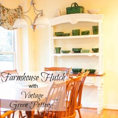 Farmhouse Hutch with Vintage Green Pottery