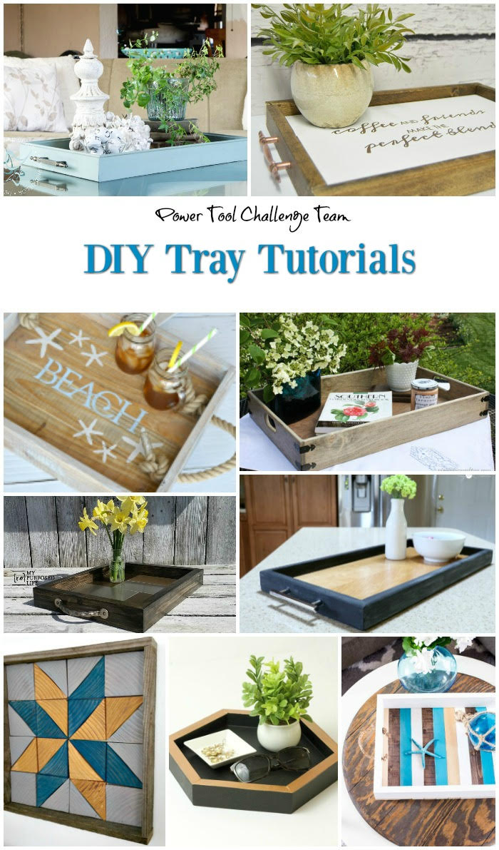 DIY Tray Tutorials from the Power Tool Challenge Team
