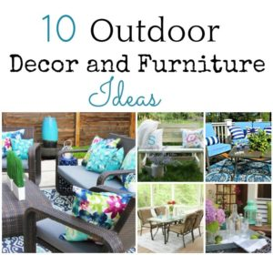 10 Outdoor Decor and Furniture Ideas