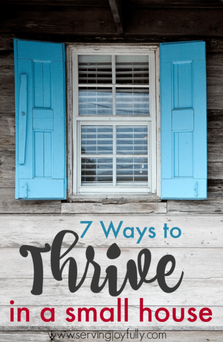 7 Ways to Thrive in a Small House