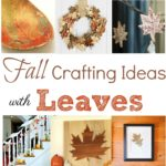 Fall Crafting Ideas with Leaves