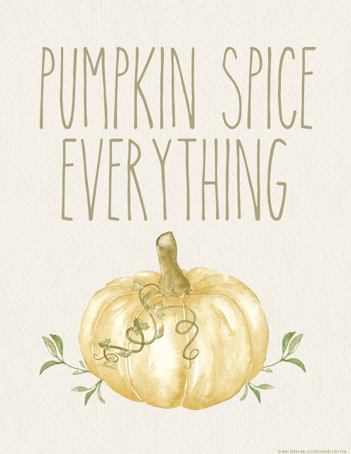 Pumpkin Spice Everything Free Printable