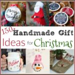 150+ Handmade Gift Ideas for Christmas