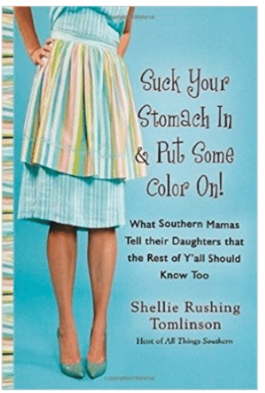 Suck in Your Stomach and Put Some Color on by Shelley Rushing Tomlinson