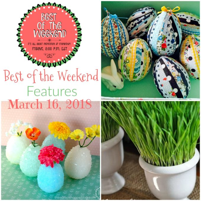 Best of the Weekend Features for March 16, 2018