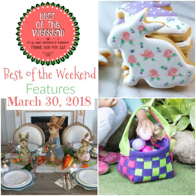Easter Inspiration - Best of the Weekend Features for March 30, 2018