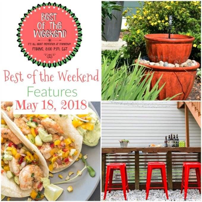 Best of the Weekend Features for May 18, 2018