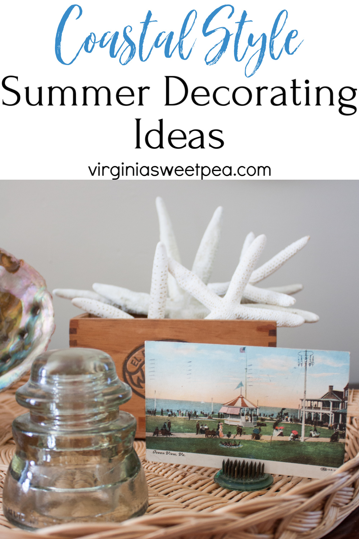 Coastal Style Summer Decorating Ideas - Get ideas for decorating your home for summer with coastal accents.  #summerdecor #summerdecorating #coastalstyle #coastaldecorating #beachstyledecor via @spaula