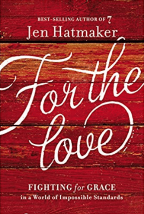 For the Love by Jen Hatmaker