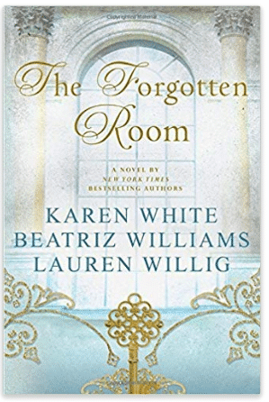The Forgotten Room by Karen White, Beatriz Williams and Lauren Willig