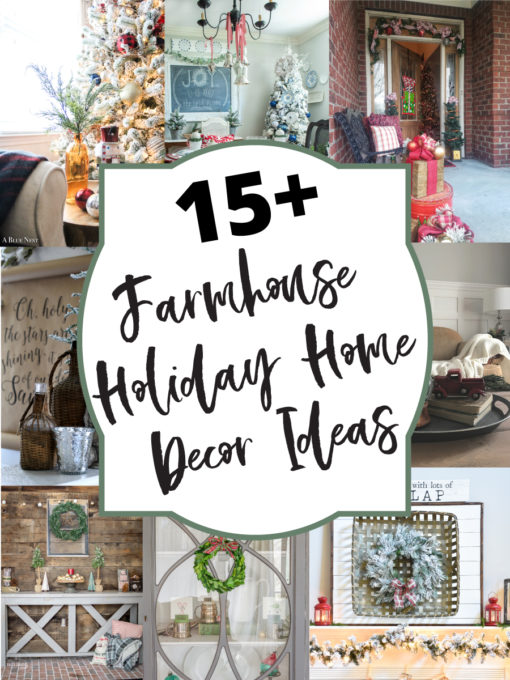 Get ideas for decorating your home with farmhouse style for Christmas from 15+ home decor bloggers.