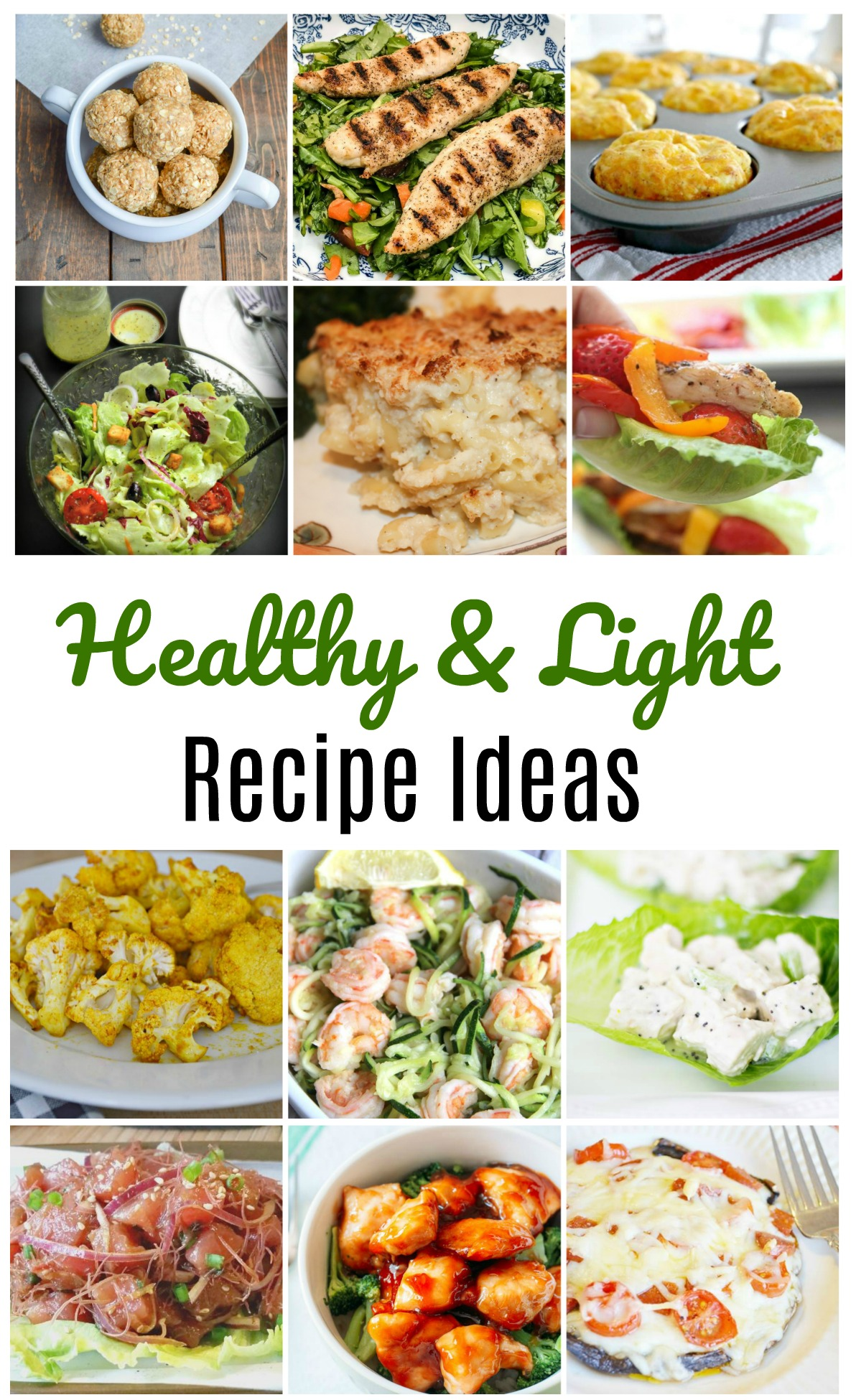 Healthy and Light Recipe Ideas - Get 12 healthy and light recipes that not only won't break your calorie bank but also taste delicious.