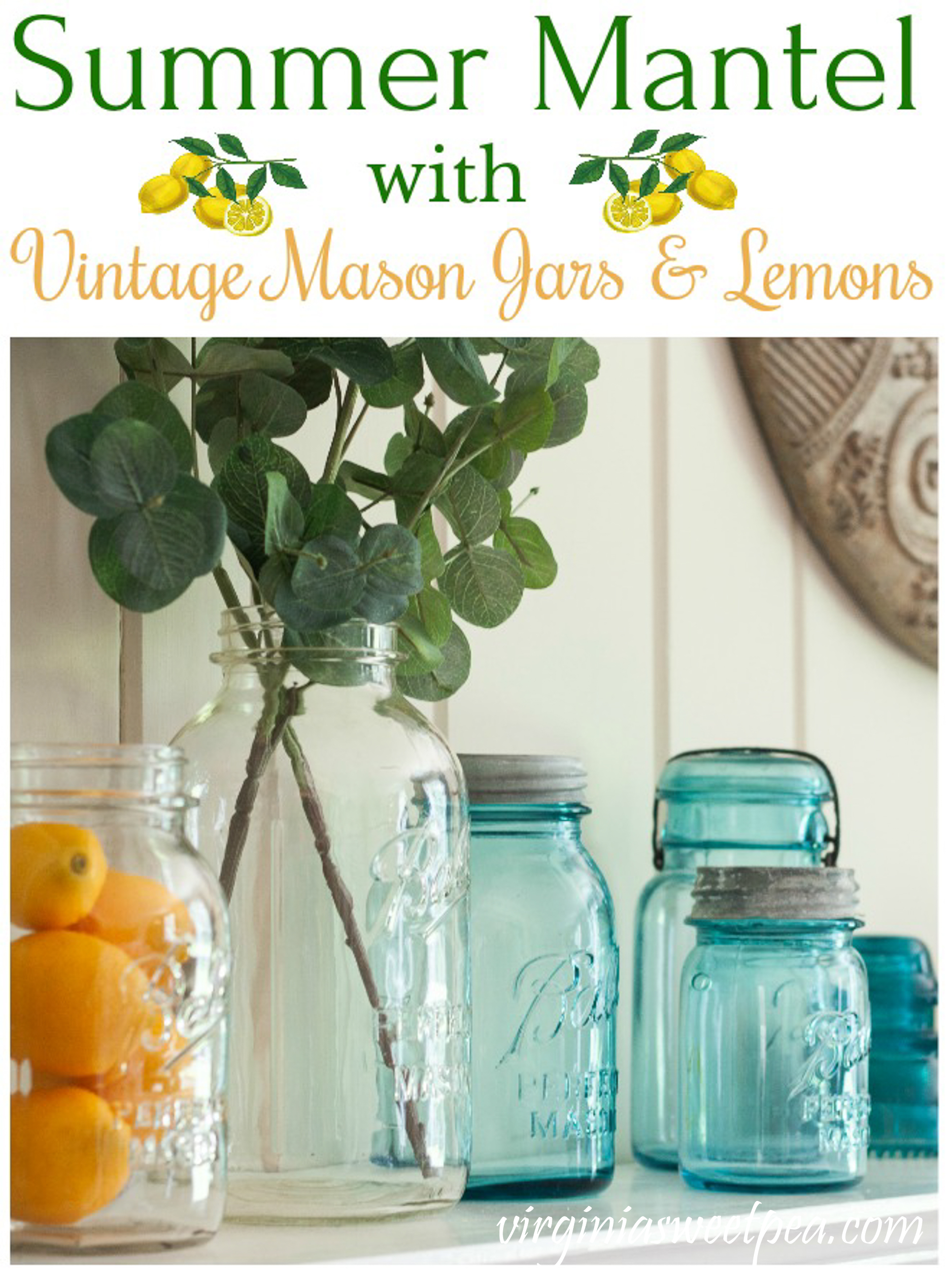 How to decorate a summer mantel with Mason jars and lemons