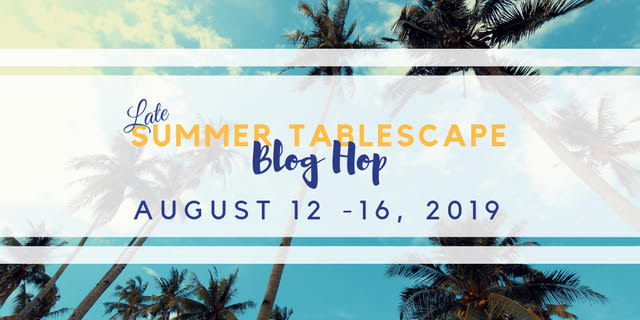 Late Summer Tablescape Blog Hop