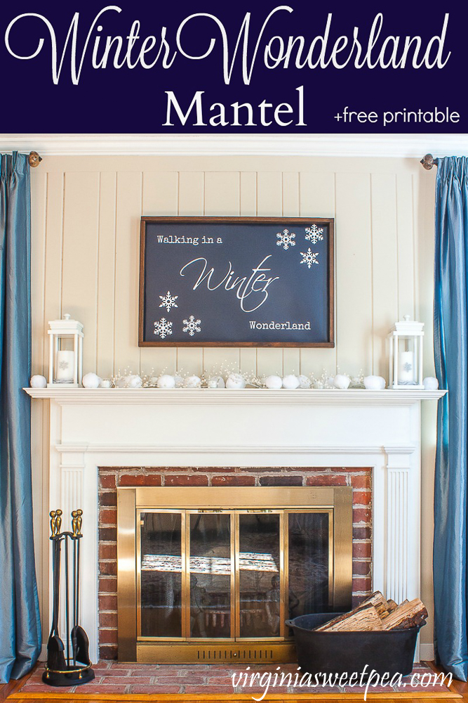 Walking in a Winter Wonderland Mantel and Free Printable - See a mantel decorated for winter and get the free printable to make a sign or an 8x10 printable to frame to use for winter decor.  #wintermantel #winterdecorations #winterdecor #freeprintable #virginiasweetpea via @spaula