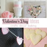 Valentine's Day Ideas for crafts, decor, and baking