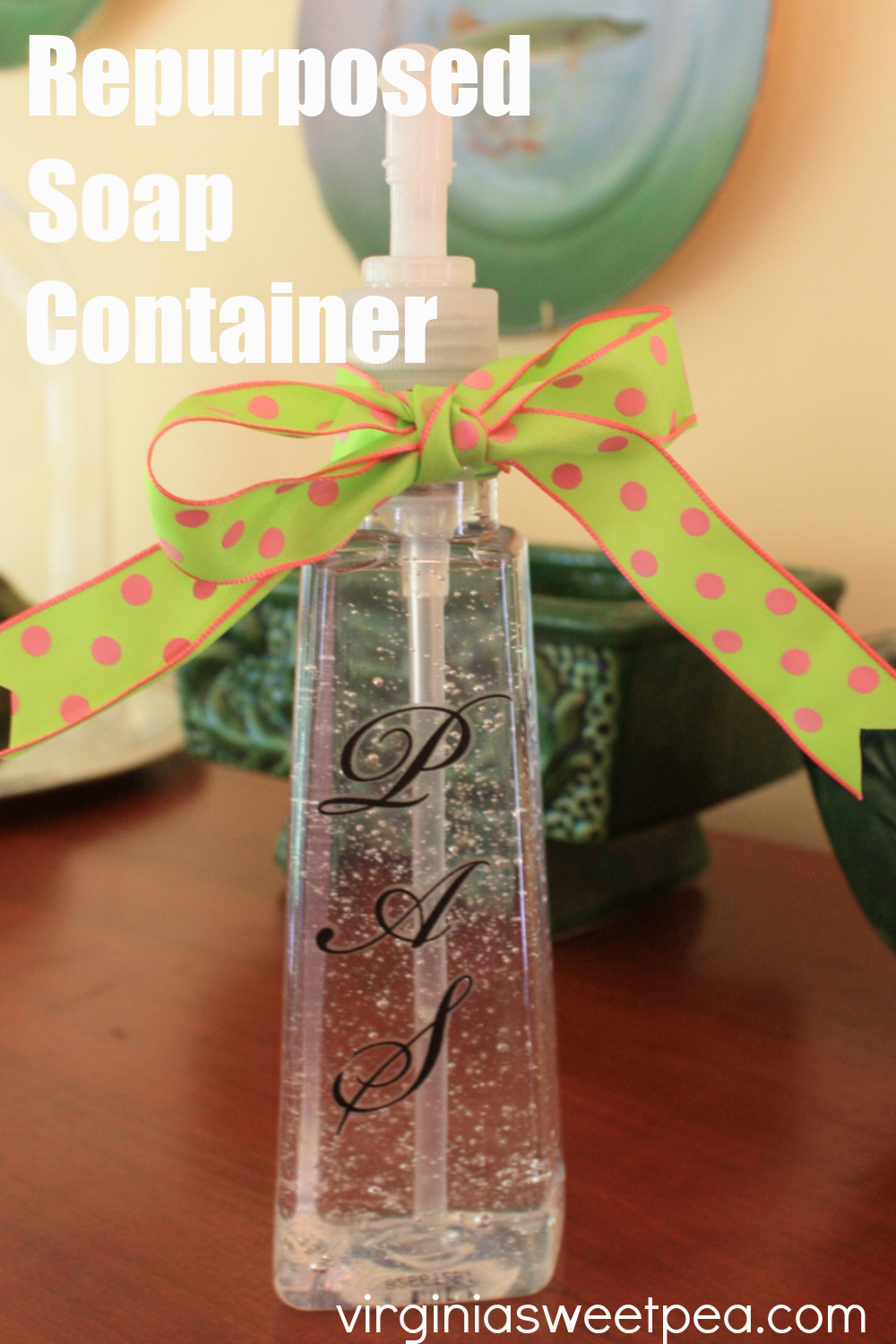 Repurposed Soap Container - Embellish an empty soap container with rub-on letter and ribbon and reuse for either soap or hand sanitzer. #upcycled #repurposed #upcycledproject #repurposedproject via @spaula